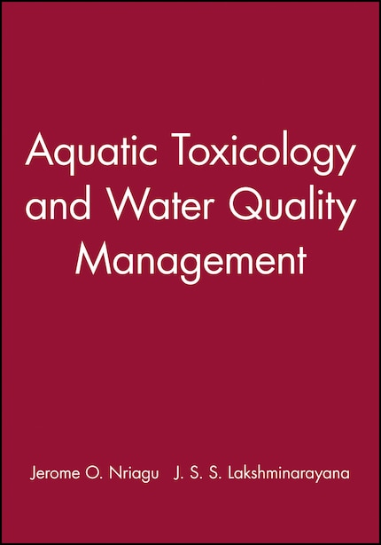Aquatic Toxicology and Water Quality Management by Jerome O. Nriagu