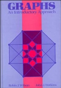 Graphs: An Introductory Approach--A First Course in Discrete Mathematics