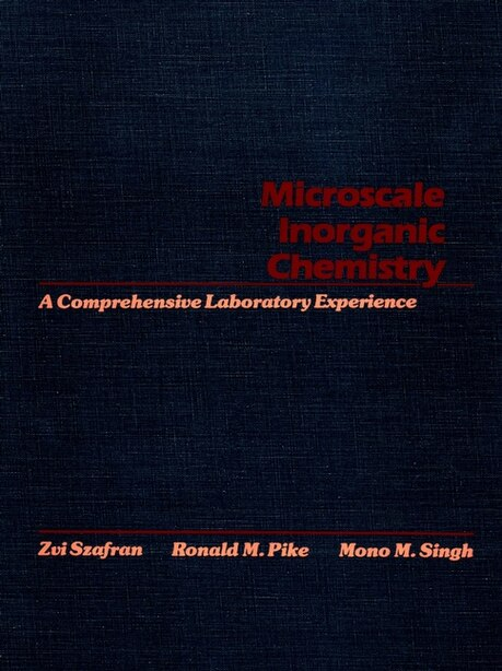 Microscale Inorganic Chemistry: A Comprehensive Laboratory Experience by Zvi Szafran