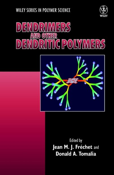 Dendrimers and Other Dendritic Polymers by Jean M. J. Fréchet
