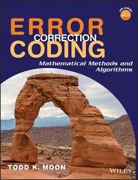 Error Correction Coding: Mathematical Methods and Algorithms