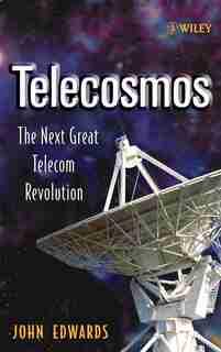 Telecosmos: The Next Great Telecom Revolution by John Edwards