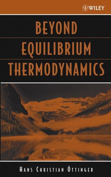 Beyond Equilibrium Thermodynamics by Hans Christian Öttinger