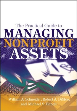 Book The Practical Guide to Managing Nonprofit Assets by William F. Schneider