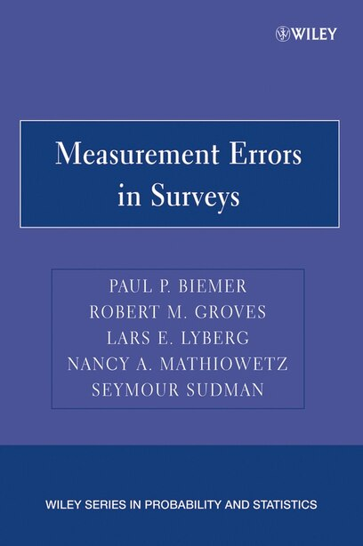 Measurement Errors in Surveys by Paul P. Biemer