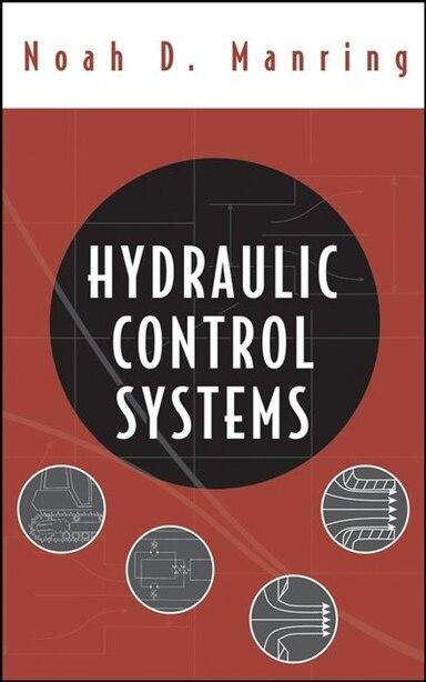 Hydraulic Control Systems by Noah D. Manring