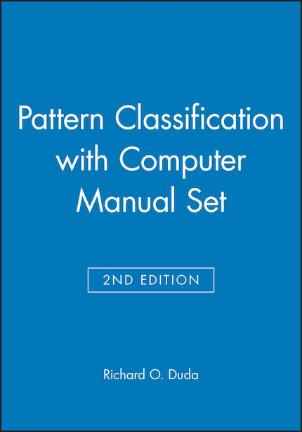 Pattern Classification 2nd Edition with Computer Manual 2nd Edition Set by Richard O. Duda