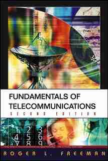 Fundamentals of Telecommunications by Roger L. Freeman