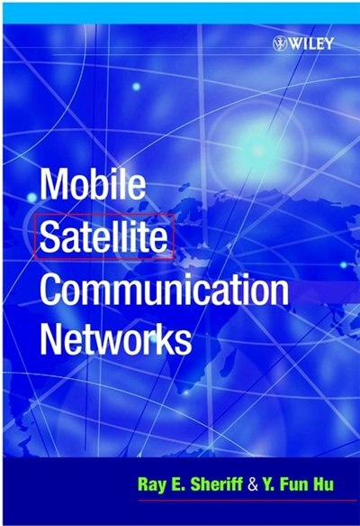 Mobile Satellite Communication Networks by Ray E. Sheriff