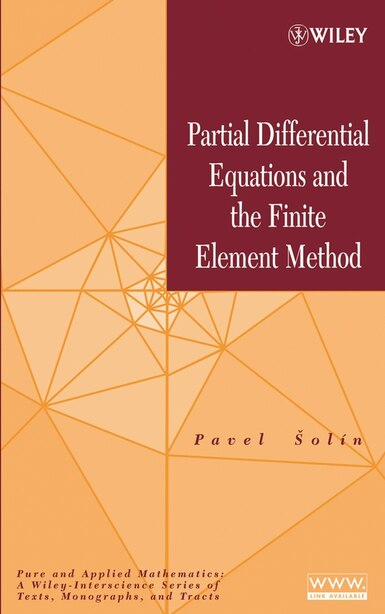 Partial Differential Equations and the Finite Element Method by Pavel Ŝolín