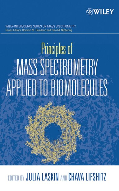 Principles of Mass Spectrometry Applied to Biomolecules by Chava Lifshitz