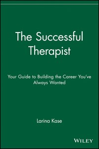 The Successful Therapist: Your Guide to Building the Career Youve Always Wanted