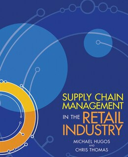 Book Supply Chain Management in the Retail Industry by Michael H. Hugos
