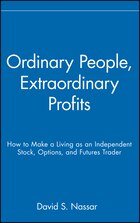 Ordinary People, Extraordinary Profits: How to Make a Living as an Independent Stock, Options, and…