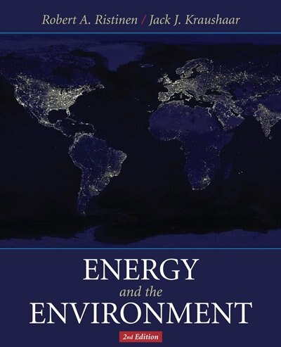 Energy and the Environment by Robert A. Ristinen