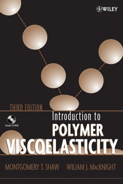Introduction to Polymer Viscoelasticity by Montgomery T. Shaw