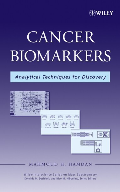Cancer Biomarkers: Analytical Techniques for Discovery by Mahmoud H. Hamdan