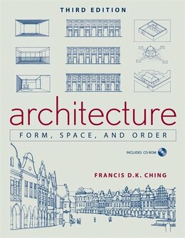 Book Architecture: Form, Space, and Order by Francis D. K. Ching