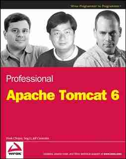 Professional Apache Tomcat 6 by Vivek Chopra