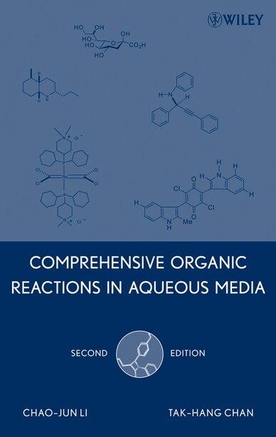 Comprehensive Organic Reactions in Aqueous Media by Chao-Jun Li
