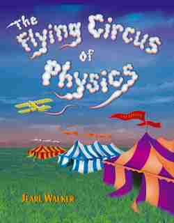 The Flying Circus of Physics by Jearl Walker