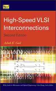 High-Speed VLSI Interconnections by Ashok K. Goel