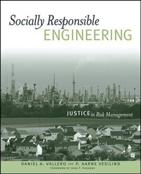 Socially Responsible Engineering: Justice in Risk Management