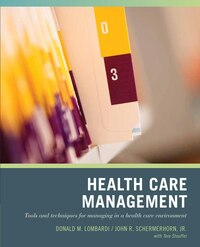 Wiley Pathways Healthcare Management: Tools and Techniques for Managing in a Health Care Environment