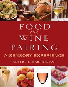 Book Food and Wine Pairing: A Sensory Experience by Robert J. Harrington