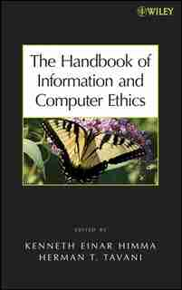 The Handbook of Information and Computer Ethics by Kenneth E. Himma