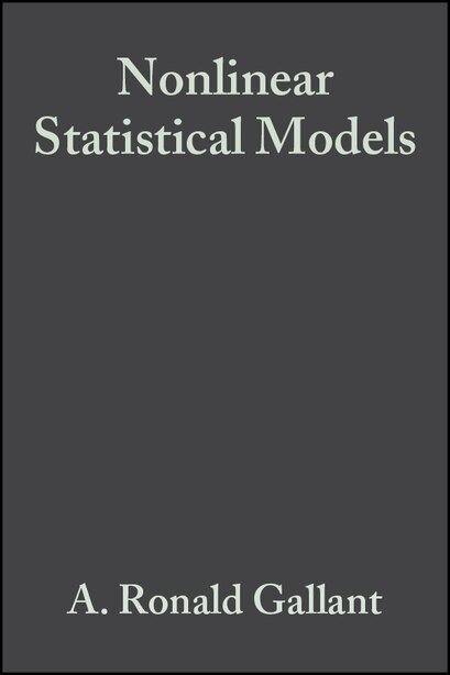 Nonlinear Statistical Models by A. Ronald Gallant