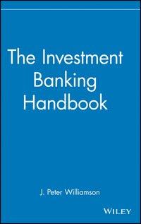 The Investment Banking Handbook
