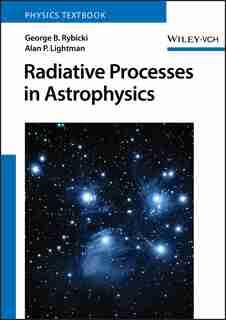 Radiative Processes in Astrophysics by George B. Rybicki