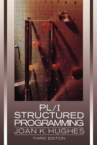 PL / I Structured Programming by Joan K. Hughes