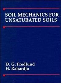 Soil Mechanics for Unsaturated Soils by Delwyn G. Fredlund