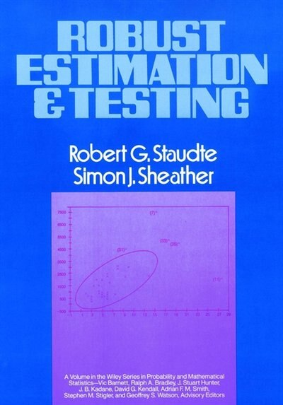 Robust Estimation and Testing by Robert G. Staudte
