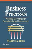 Business Processes: Modelling and Analysis for Re-Engineering and Improvement