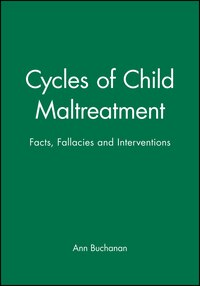 Cycles of Child Maltreatment: Facts, Fallacies and Interventions
