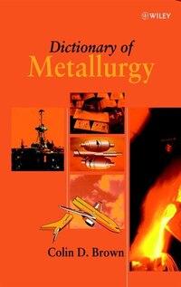 Dictionary of Metallurgy