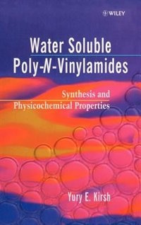 Book Water Soluble Poly-N-Vinylamides: Synthesis and Physicochemical Properties by Yuri E. Kirsh