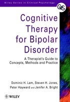 Cognitive Therapy for Bipolar Disorder: A Therapists Guide to Concepts, Methods and Practice