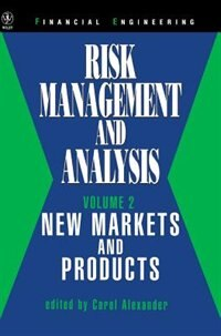 Risk Management And Analysis, New Markets And Products: Risk Management & Analysis V02