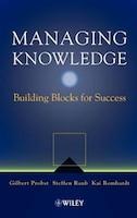 Managing Knowledge: Building Blocks for Success