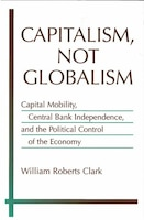 Capitalism, Not Globalism: Capital Mobility, Central Bank Independence, And The Political Control…