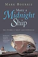 Many A Midnight Ship: True Stories Of Great Lake Shipwrecks
