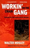 Workin' on the Chain Gang: Shaking Off The Dead Hand Of History