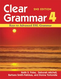 Clear Grammar 4, 2nd Edition: Keys To Advanced Esl Grammar