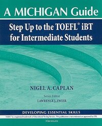 Step Up to the TOEFL(R) iBT for Intermediate Students (with Audio CD): A Michigan Guide