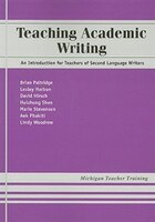 Teaching Academic Writing: An Introduction for Teachers of Second Language Writers