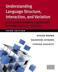 Understanding Language Structure, Interaction, And Variation, Third Ed.: An Introduction To Applied…